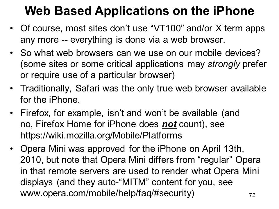 72 Web Based Applications on the iPhone Of course, most sites dont use VT100 and/or X term apps any more -- everything is done via a web browser.