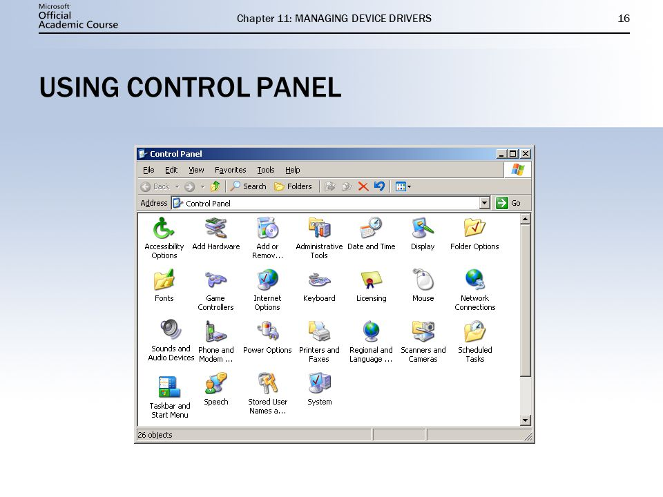 Chapter 11: MANAGING DEVICE DRIVERS16 USING CONTROL PANEL