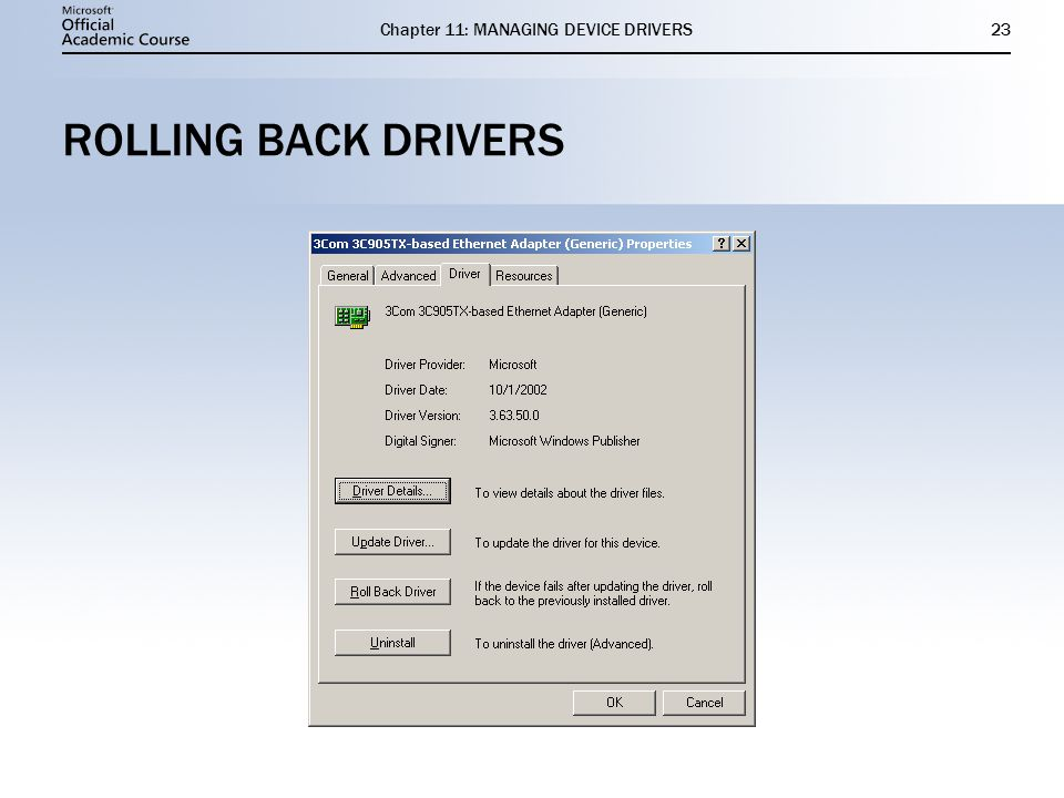 Chapter 11: MANAGING DEVICE DRIVERS23 ROLLING BACK DRIVERS