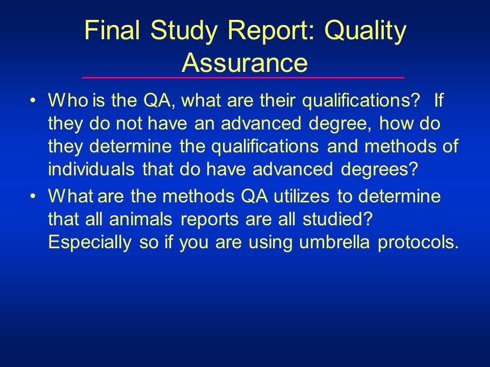 Final Study Report: Quality Assurance Who is the QA, what are their qualifications.