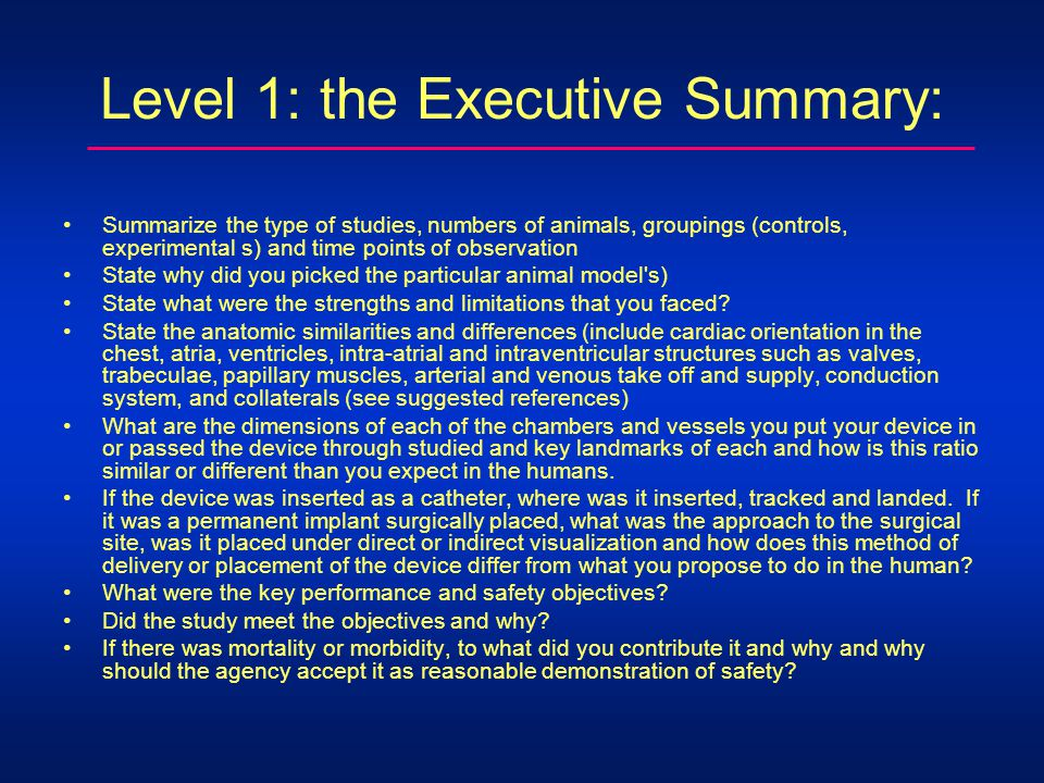 Level 1: the Executive Summary: Summarize the type of studies, numbers of animals, groupings (controls, experimental s) and time points of observation State why did you picked the particular animal model s) State what were the strengths and limitations that you faced.