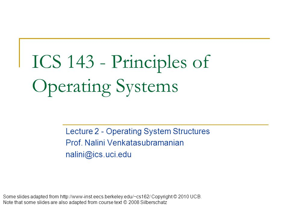 Computer System & OS Structures Computer System Operation I/O Structure Storage Structure, Storage Hierarchy Hardware Protection Operating System Services, System calls, System Programs Structuring OS Virtual Machine Structure and Organization OS Design and Implementation Process Management, Memory Management, Secondary Storage Management, I/O System Management, File Management, Protection System, Networking, Command-Interpreter.