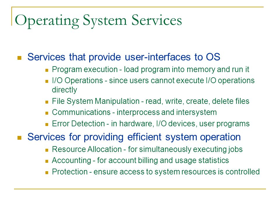 System Programs Convenient environment for program development and execution.