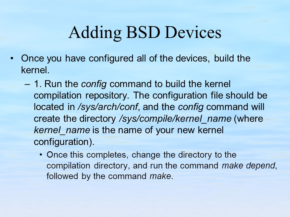 Adding BSD Devices Once you have configured all of the devices, build the kernel.