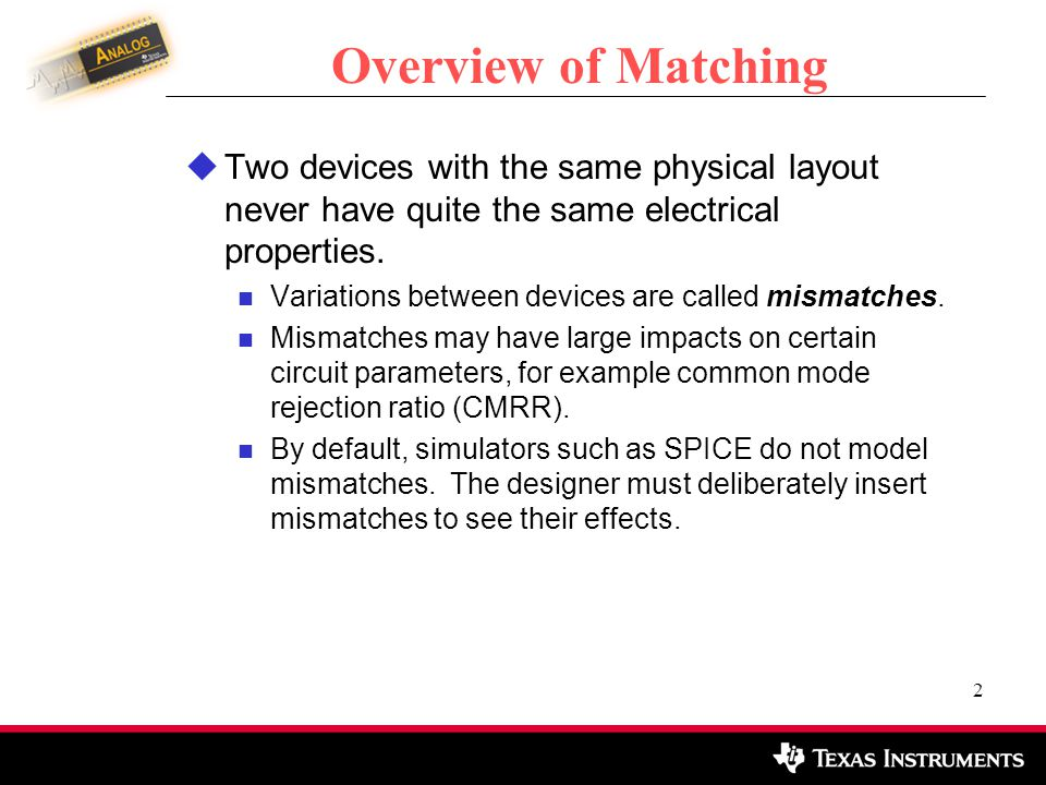 3 Kinds of Mismatch Mismatches may be either random or systematic, or a combination of both.
