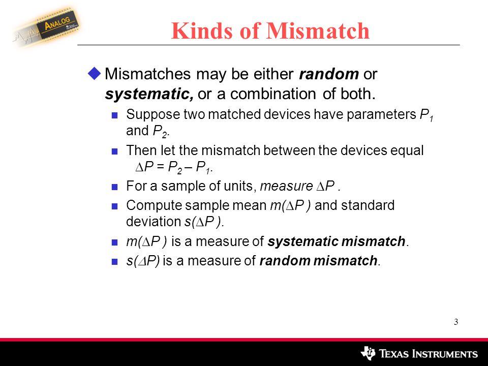 4 Random Mismatches Random mismatches are usually due to process variation.