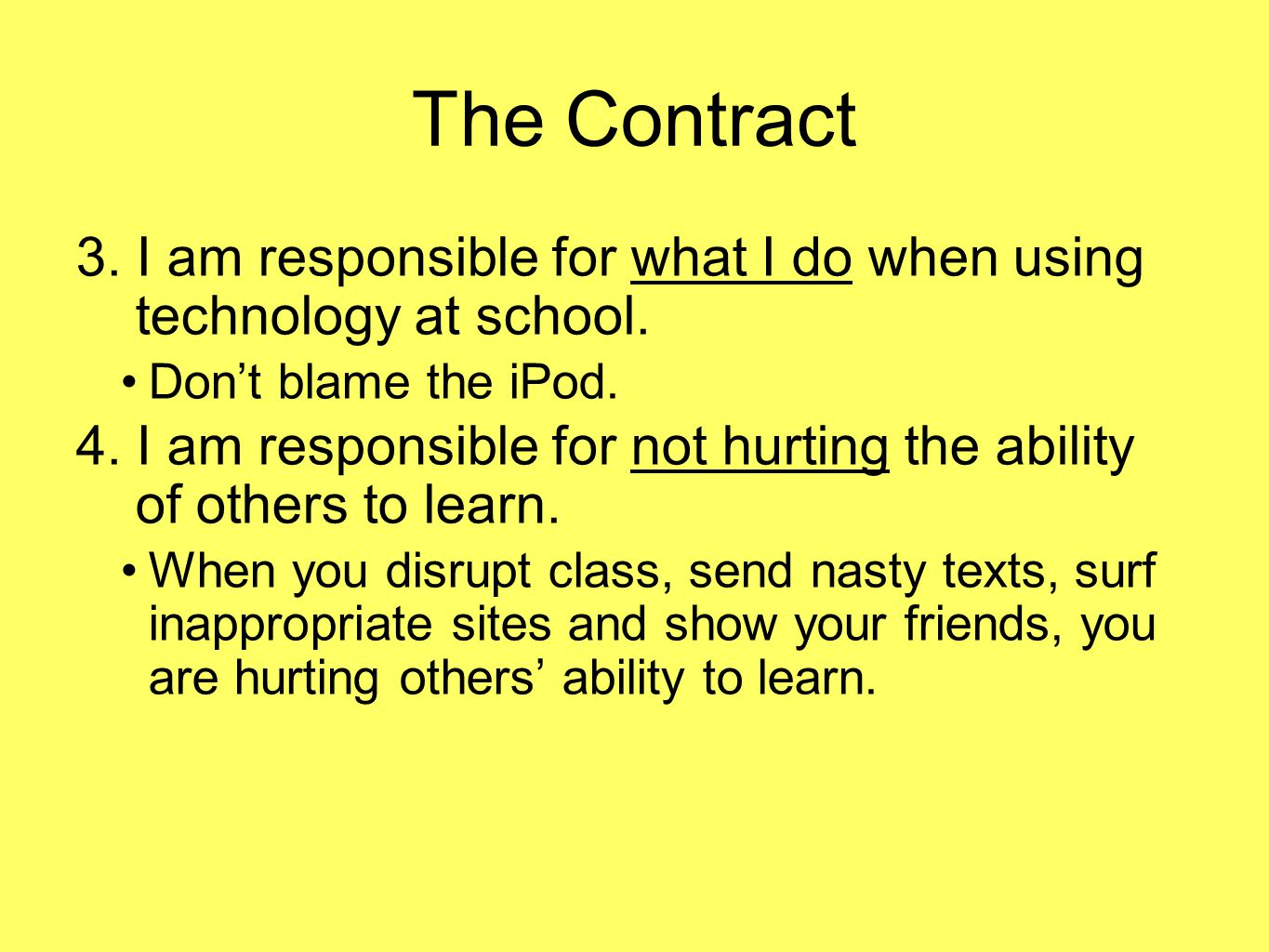 The Contract 3. I am responsible for what I do when using technology at school.