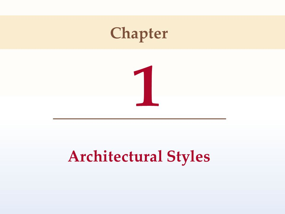 1 Architectural Styles Chapter