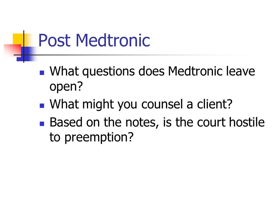 Post Medtronic What questions does Medtronic leave open.