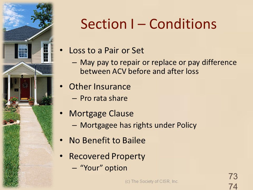 Section I – Conditions Loss to a Pair or Set – May pay to repair or replace or pay difference between ACV before and after loss Other Insurance – Pro