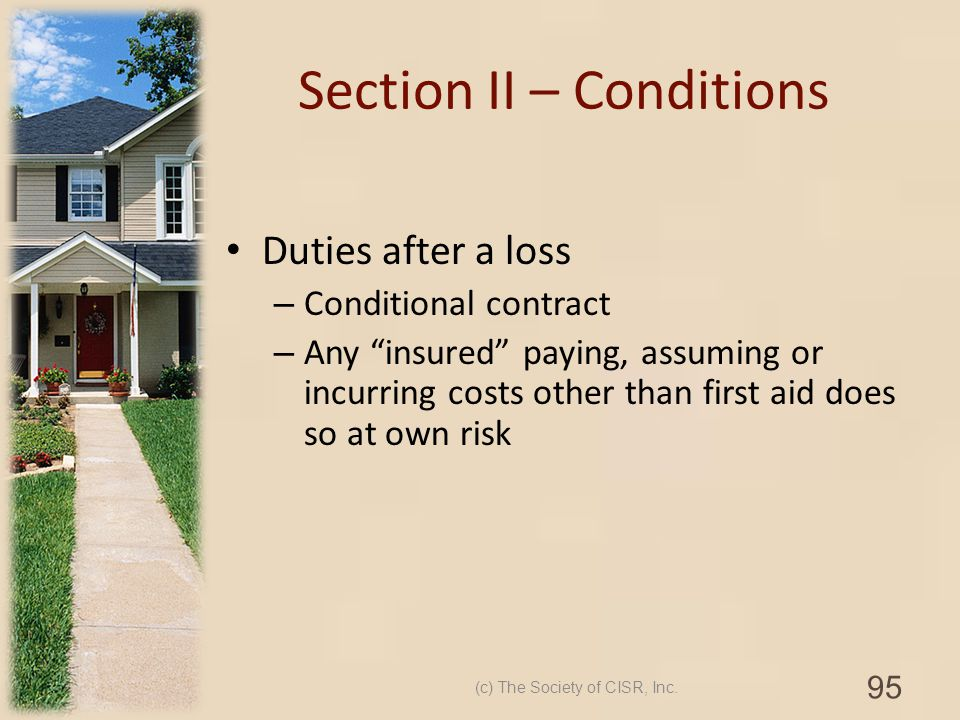 Section II – Conditions Duties after a loss – Conditional contract – Any insured paying, assuming or incurring costs other than first aid does so at o