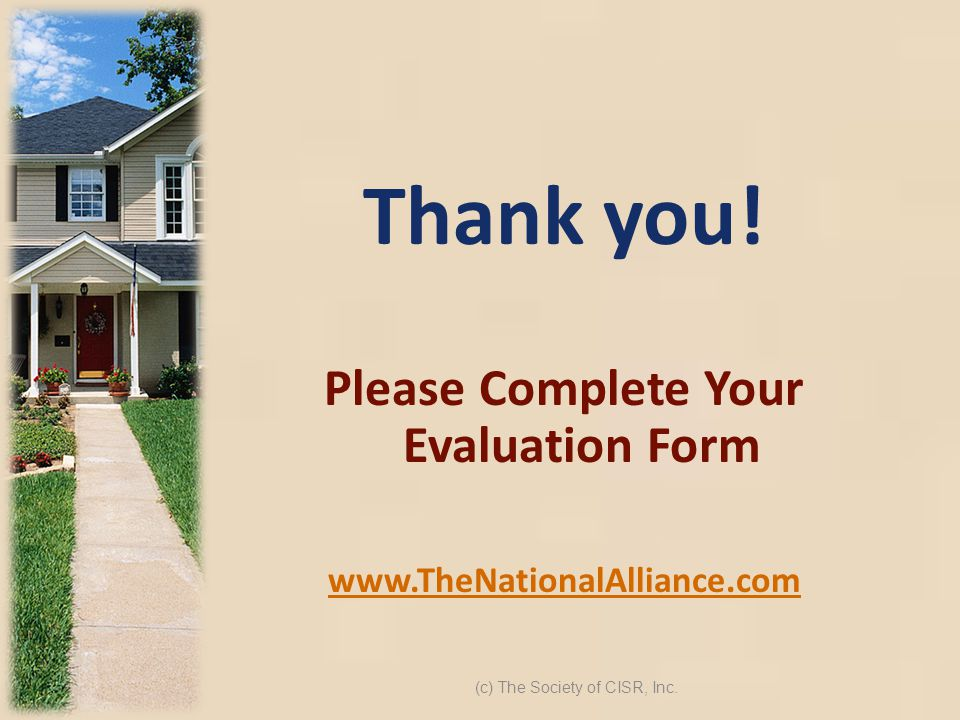 Thank you! Please Complete Your Evaluation Form www.TheNationalAlliance.com (c) The Society of CISR, Inc.