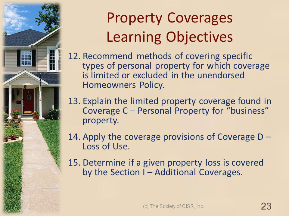 Property Coverages Learning Objectives 12. Recommend methods of covering specific types of personal property for which coverage is limited or excluded
