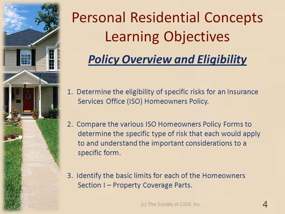 Personal Residential Concepts Learning Objectives Policy Overview and Eligibility 1. Determine the eligibility of specific risks for an Insurance Serv