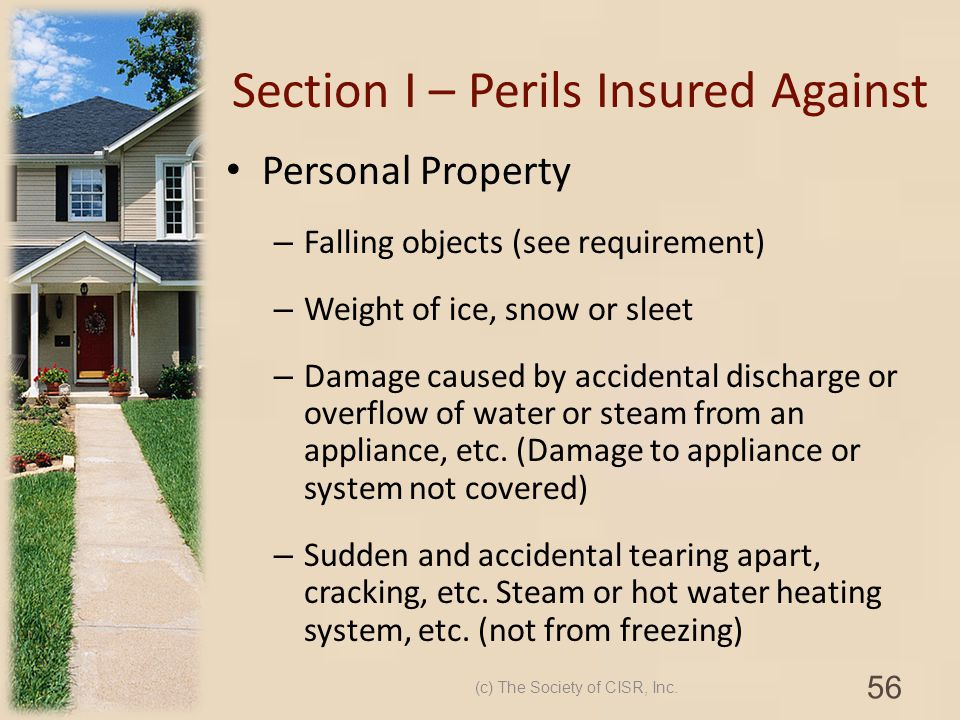 Section I – Perils Insured Against Personal Property – Falling objects (see requirement) – Weight of ice, snow or sleet – Damage caused by accidental