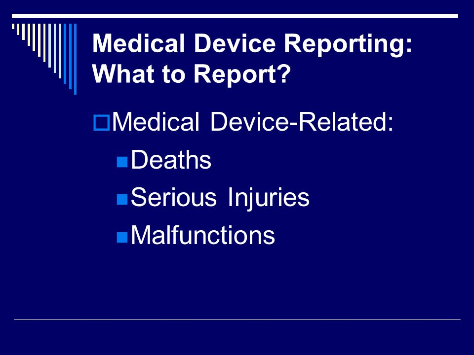 Electronic Medical Device Reporting (eMDR) System Provides capability for electronic data entry and processing of medical device adverse event reports Uses FDA Gateway to receive, authenticate, validate and route eMDRs to CDRH Allows for two reporting options: CDRH eSubmitter (CeSub) for low volume reporters Health Level 7 (HL7) Individual Case Safety Report (ICSR) for high volume reporters (Can accommodate individual or batch files) http://www.fda.gov/cdrh/emdr/index.html