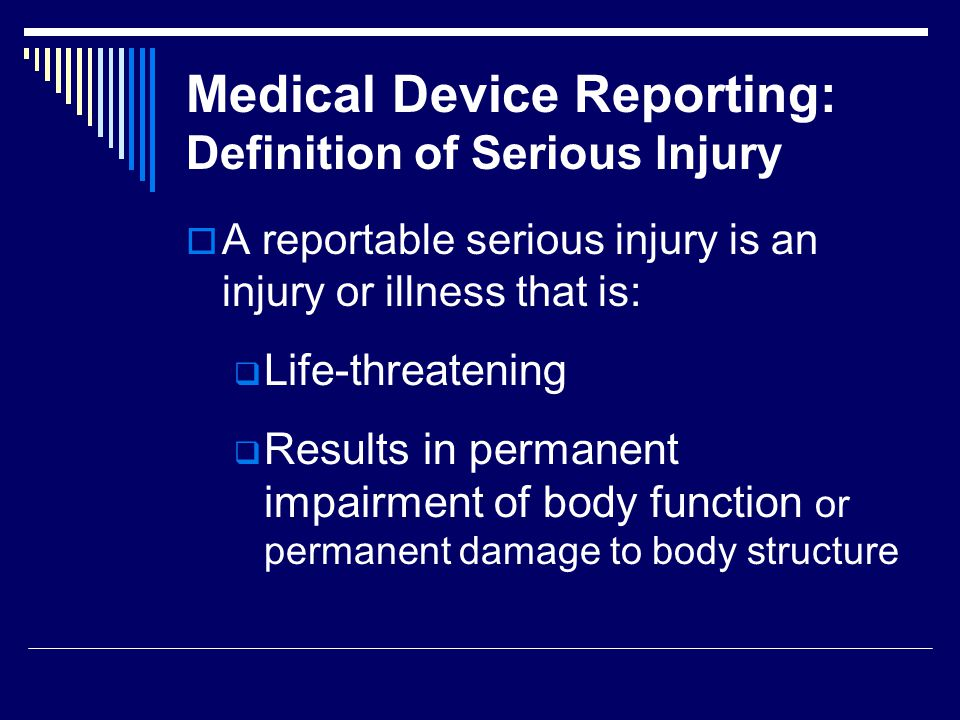 Medical Device Tracking: Purpose To ensure that manufacturers of certain devices are able to promptly locate devices in commercial distribution To ensure that manufacturers can expeditiously remove potentially dangerous or defective devices from the market and/or notify patients of significant device problems