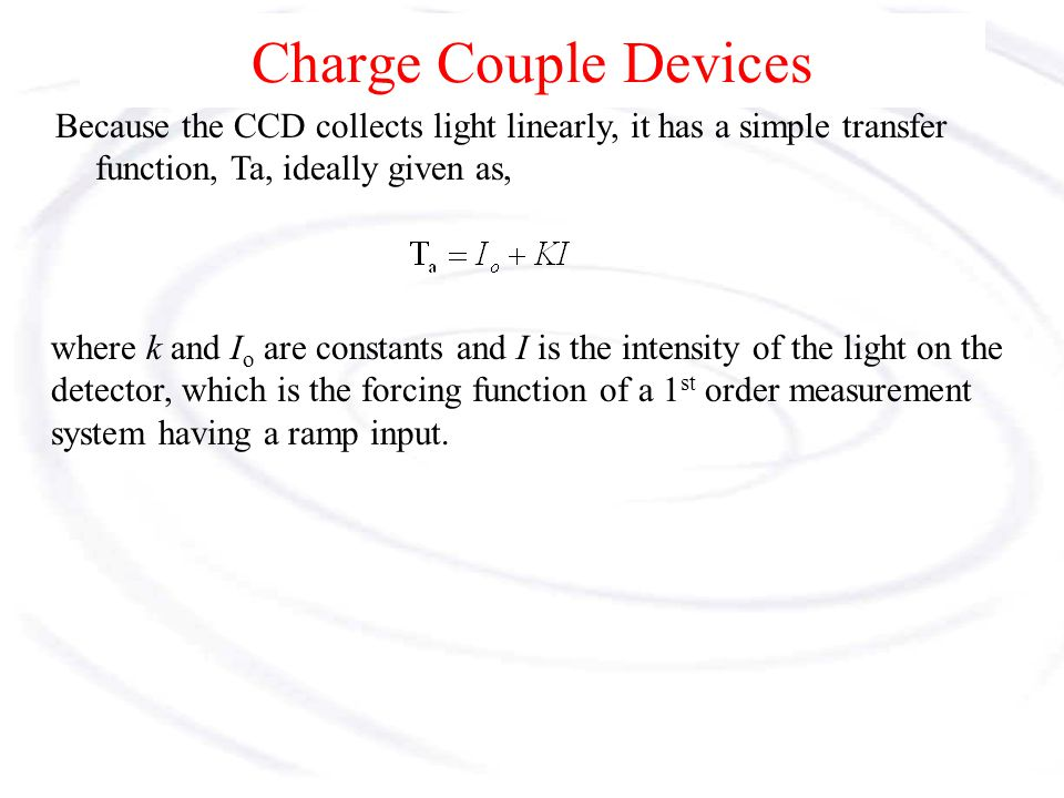 Charge Couple Devices A CCD is not a digital device.