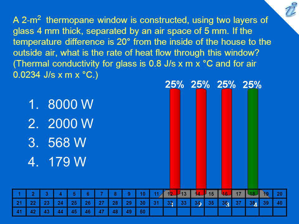 A 2-m 2 thermopane window is constructed, using two layers of glass 4 mm thick, separated by an air space of 5 mm. If the temperature difference is 20