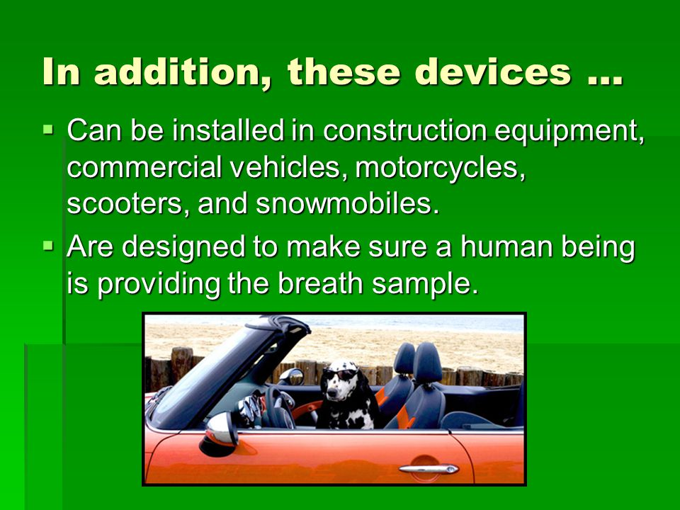 In addition, these devices … Can be installed in construction equipment, commercial vehicles, motorcycles, scooters, and snowmobiles. Can be installed
