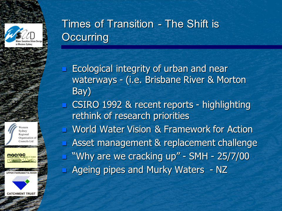 Times of Transition - The Shift is Occurring n Ecological integrity of urban and near waterways - (i.e.