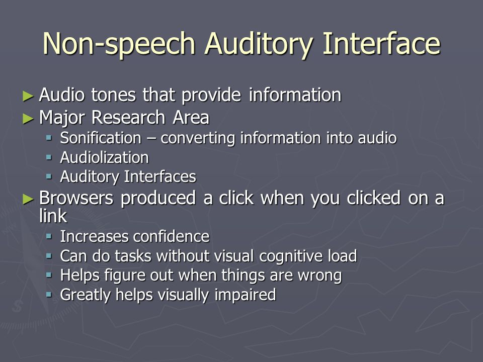 Non-speech Auditory Interface Audio tones that provide information Audio tones that provide information Major Research Area Major Research Area Sonifi