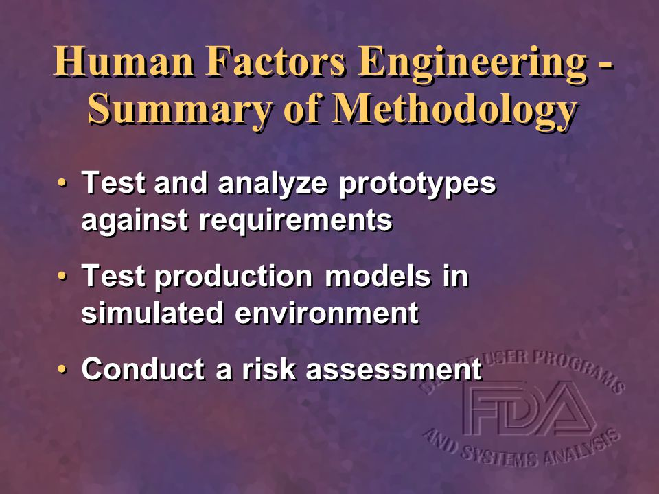 Test and analyze prototypes against requirements Test production models in simulated environment Conduct a risk assessment Test and analyze prototypes