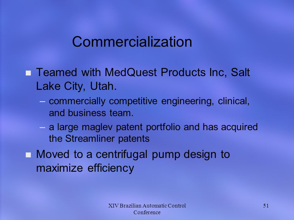 XIV Brazilian Automatic Control Conference 51 Commercialization n n Teamed with MedQuest Products Inc, Salt Lake City, Utah.