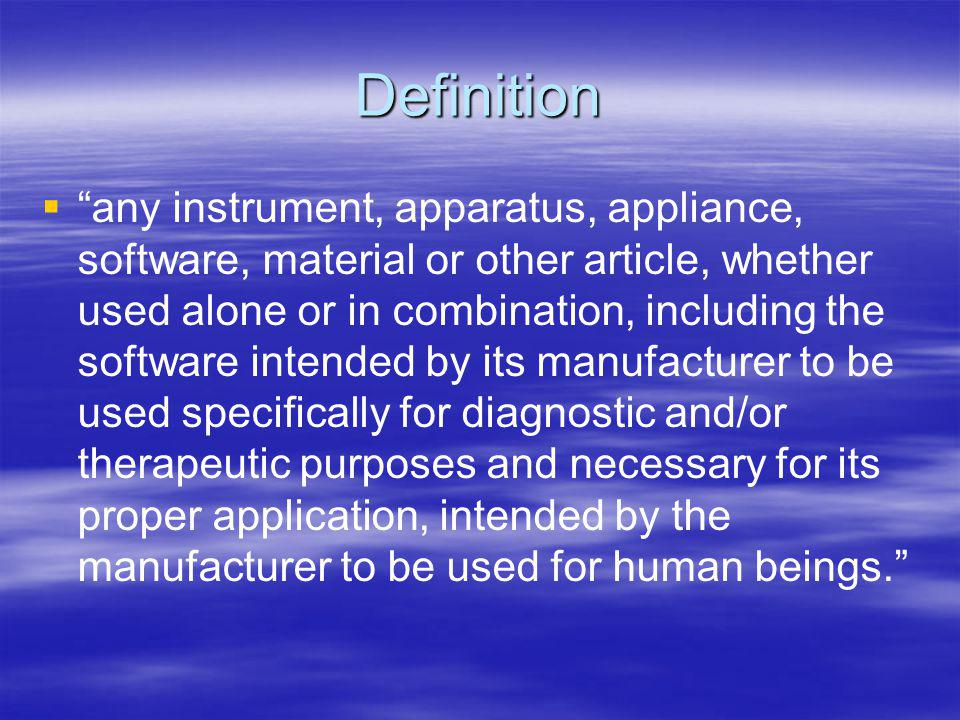 Definition any instrument, apparatus, appliance, software, material or other article, whether used alone or in combination, including the software int