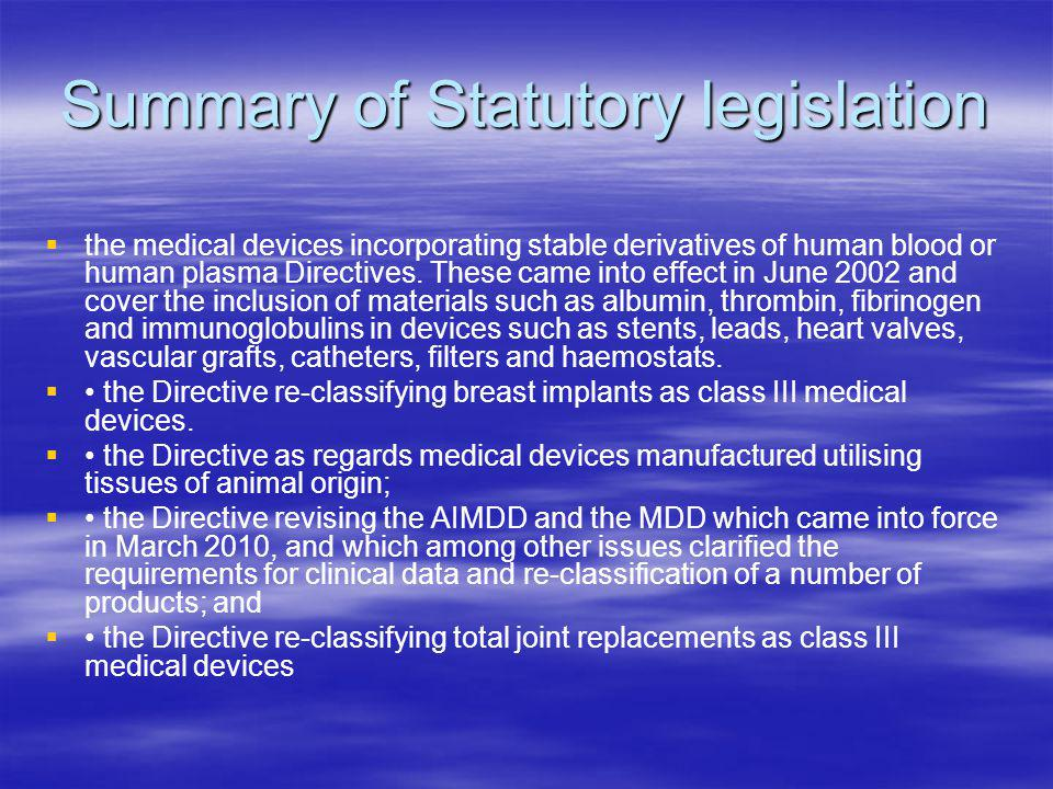 Summary of Statutory legislation the medical devices incorporating stable derivatives of human blood or human plasma Directives.
