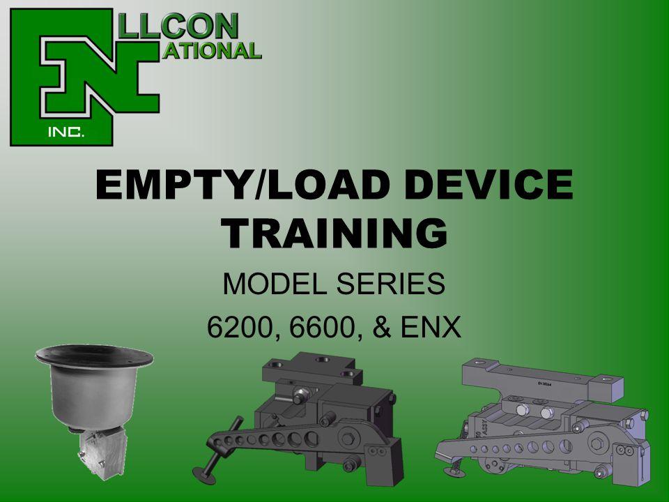 EMPTY/LOAD DEVICE TRAINING MODEL SERIES 6200, 6600, & ENX