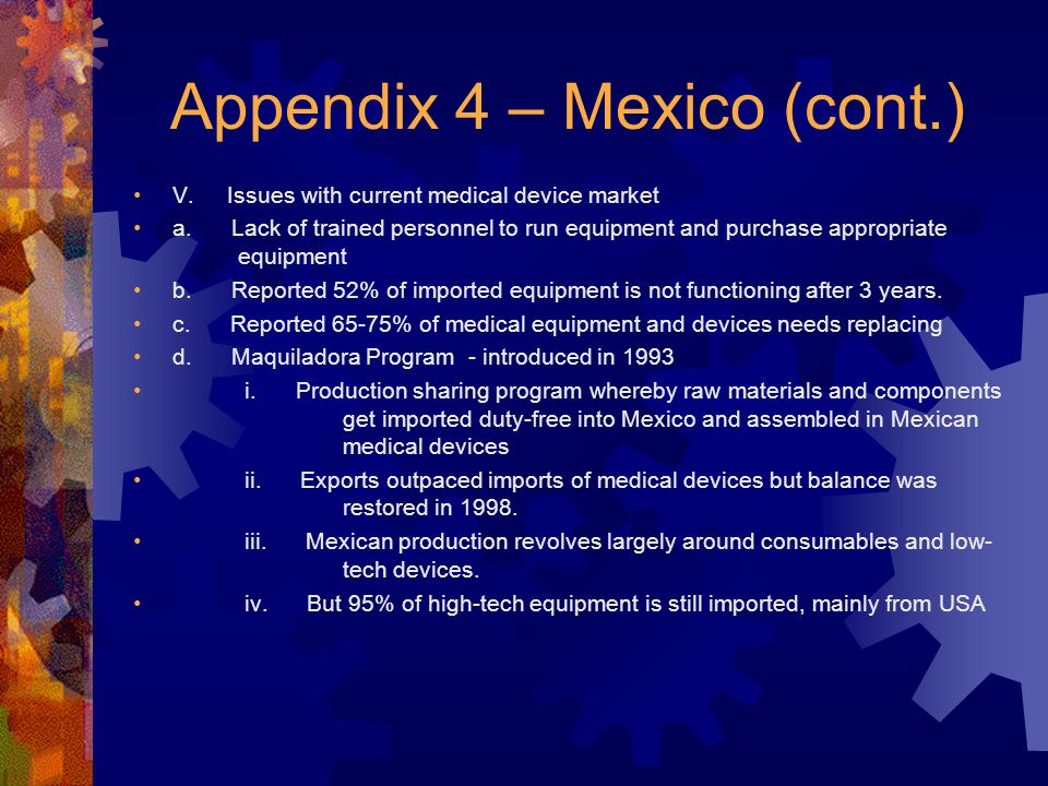 Appendix 4 – Mexico (cont.) V. Issues with current medical device market a.