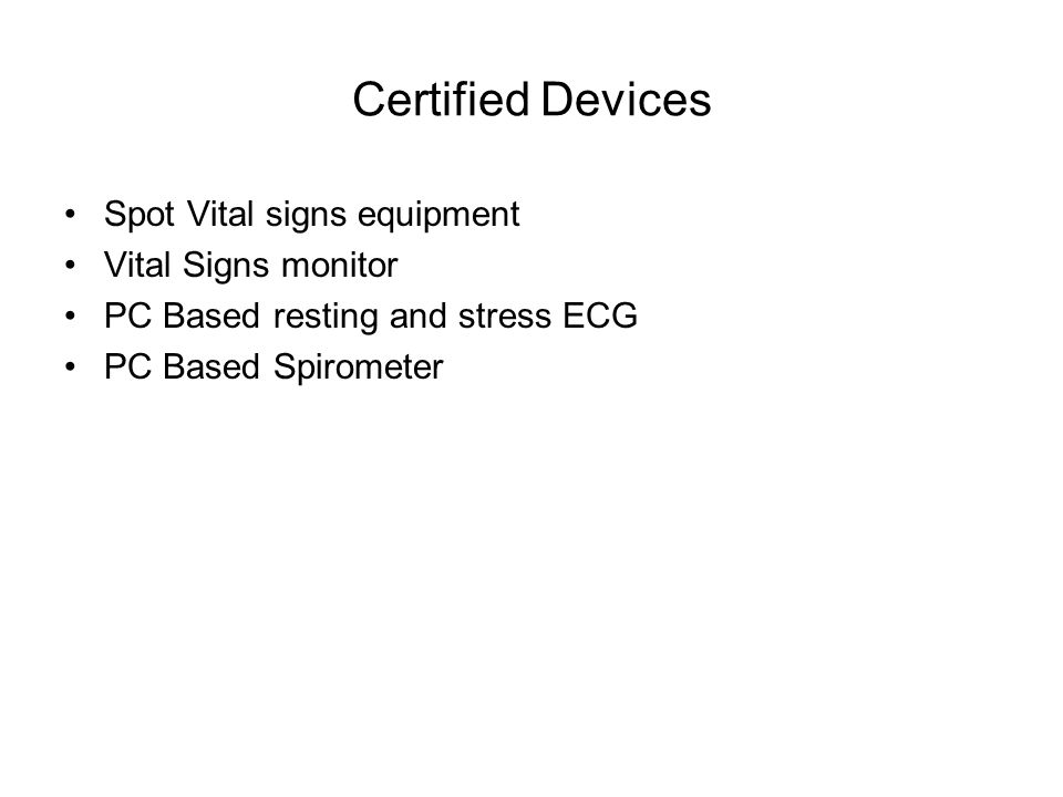 Certified Devices Spot Vital signs equipment Vital Signs monitor PC Based resting and stress ECG PC Based Spirometer