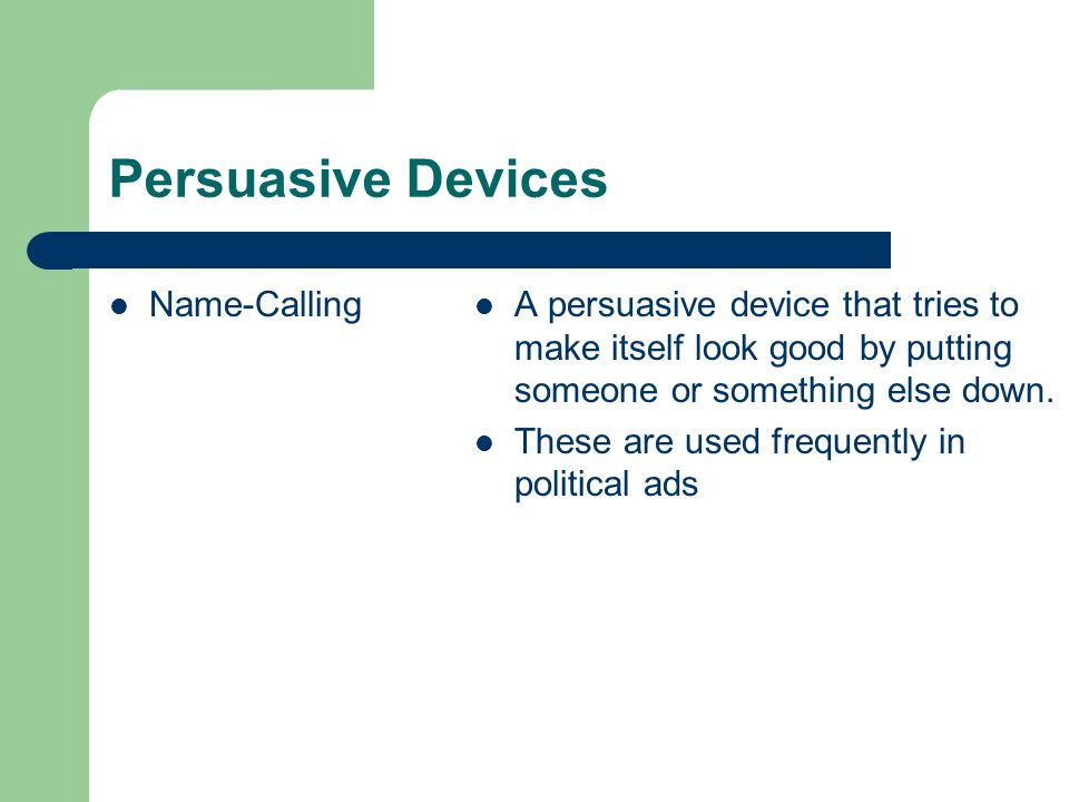 Persuasive Devices Loaded WordsLoaded words are meant to create an emotional response in people.