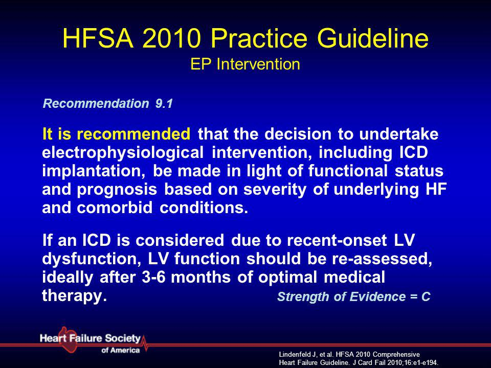 Lindenfeld J, et al.HFSA 2010 Comprehensive Heart Failure Guideline.