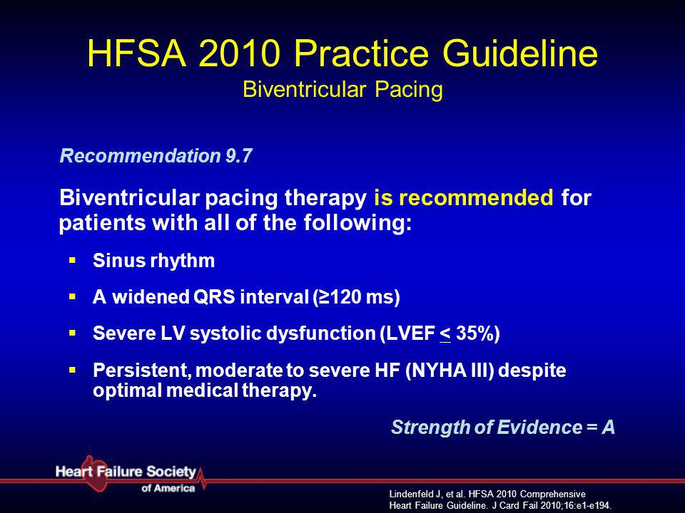 Lindenfeld J, et al. HFSA 2010 Comprehensive Heart Failure Guideline.