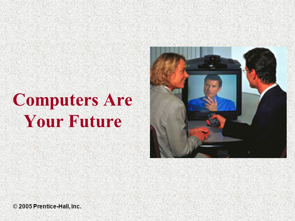 Computers Are Your Future Chapter 5 © 200 Prentice-Hall, IncSlide 11 Using the Mouse Mouse buttons enable the user to initiate actions.