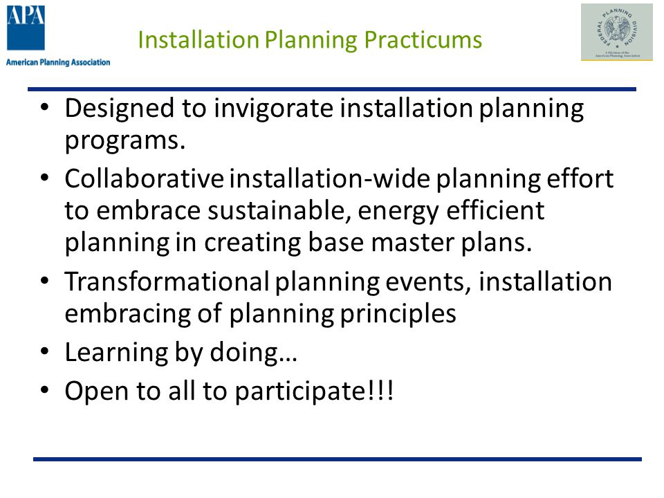 Installation Planning Practicums Designed to invigorate installation planning programs.