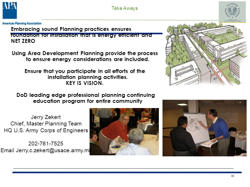 Take Aways 46 Embracing sound Planning practices ensures foundation for installation that is energy efficient and NET ZERO Using Area Development Plan