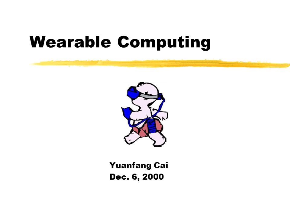 Wearable Computing & Ubiquitous Computing Properties and Problem with Wearable Computing I am Tom .