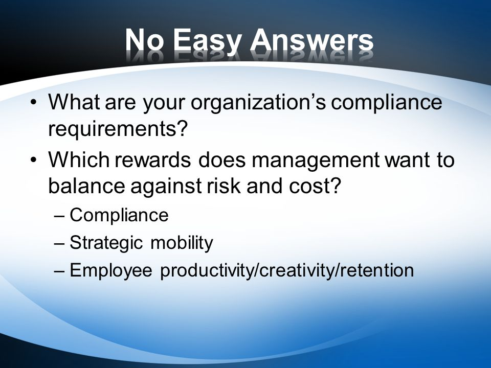 What are your organizations compliance requirements.