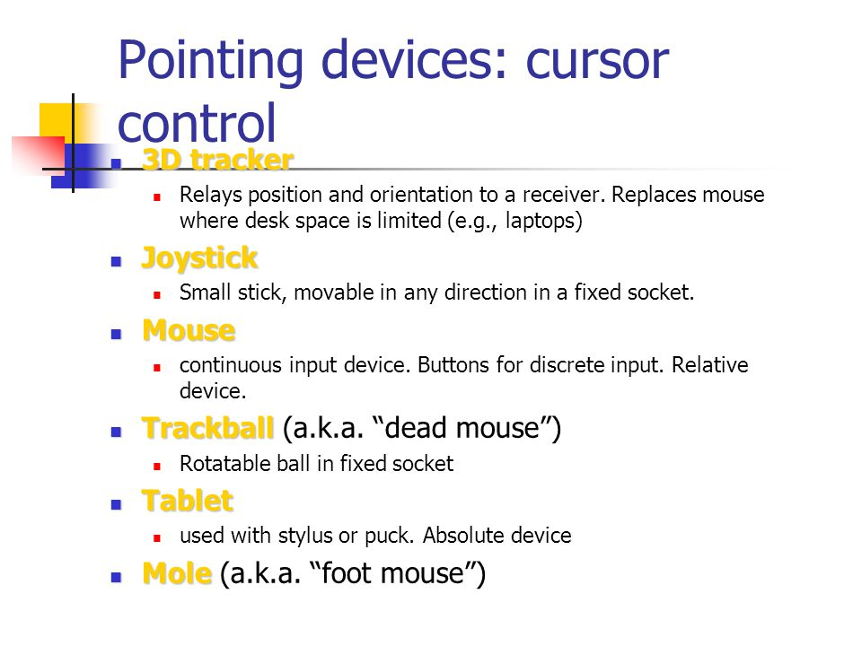 Pointing devices: Other Dataglove Dataglove Communicates hand and finger position to an application.