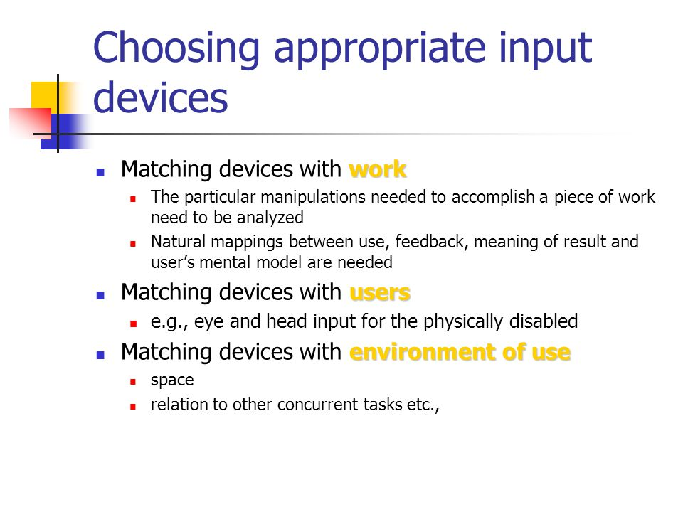 Developments in input Speech recognition Speech recognition advantages: minimal user training, freedom of hands etc., opportunities for physically disabled disadvantages: recognition system often needs training, liable to error; subject to interference from background noise; difficult for application to interpret human speech Handwritten input Handwritten input advantages: easier to separate words, may need some training for users disdavantages: cursive script difficult to read, wide variety of handwriting styles, system may need training