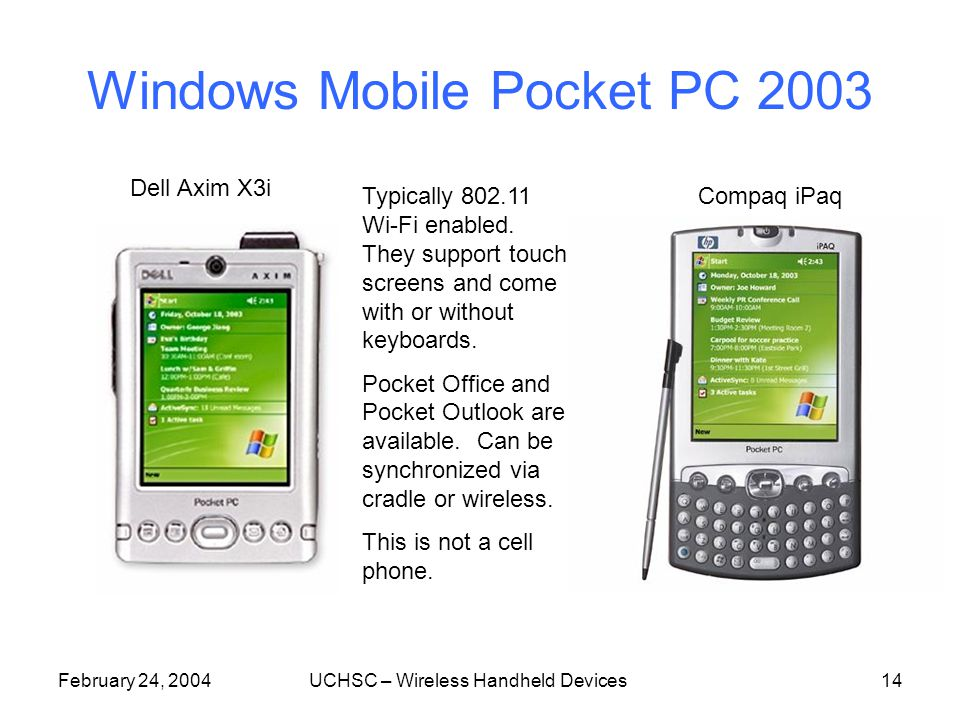 February 24, 2004UCHSC – Wireless Handheld Devices13 Blackberry Model 7510 Data and Voice Color Display Java Browser RIM 857 Data Only B&W Display Model 7510 Data Only Paging and Short Messages