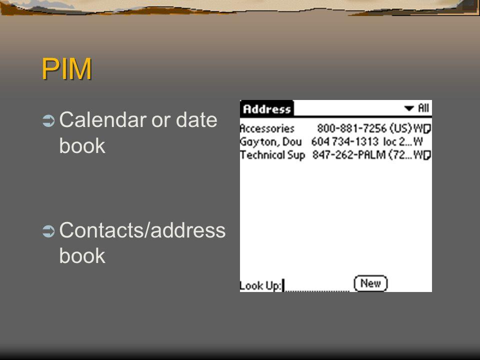 PIM Calendar or date book Contacts/address book