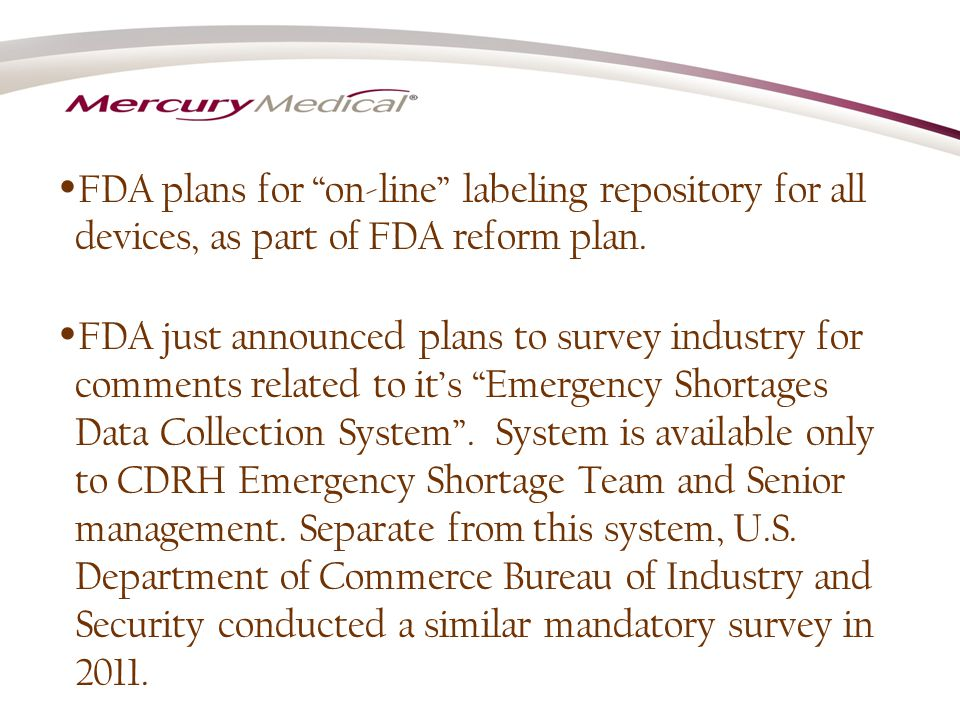FDA plans for on-line labeling repository for all devices, as part of FDA reform plan.