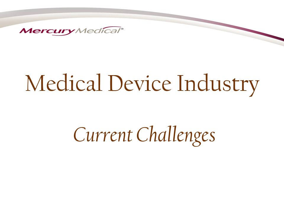 Medical Device Industry Current Challenges