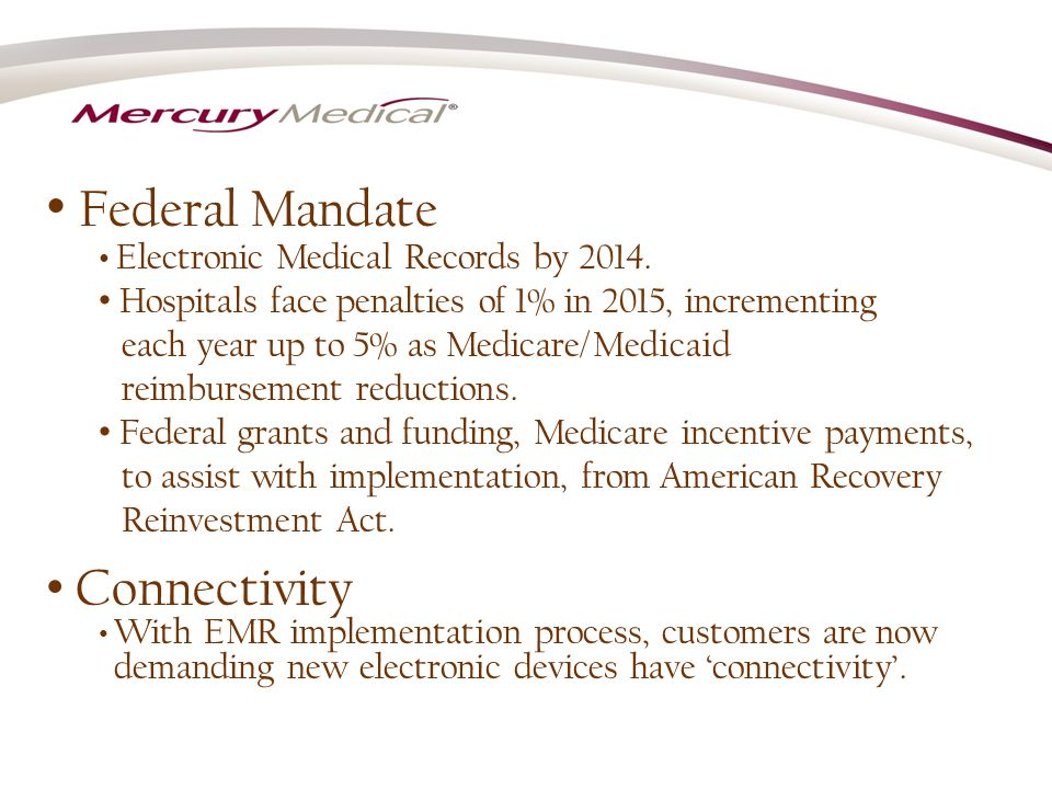 Federal Mandate Electronic Medical Records by 2014.