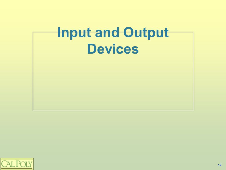 12 Input and Output Devices