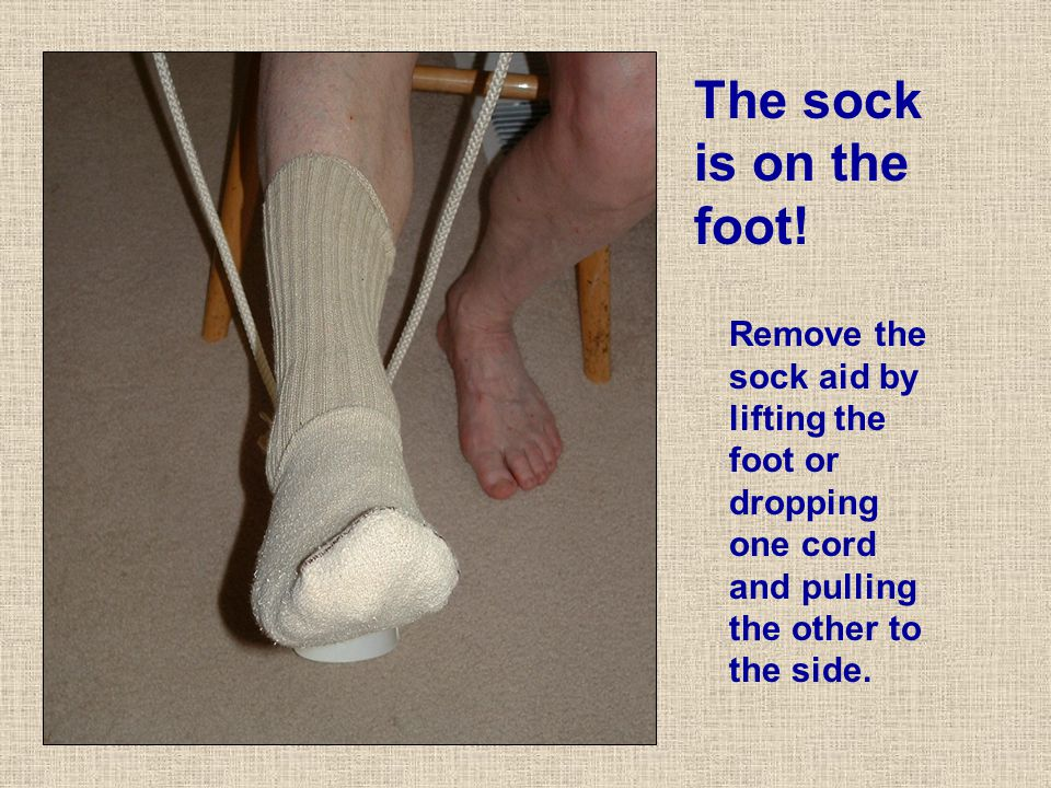 The sock is on the foot.